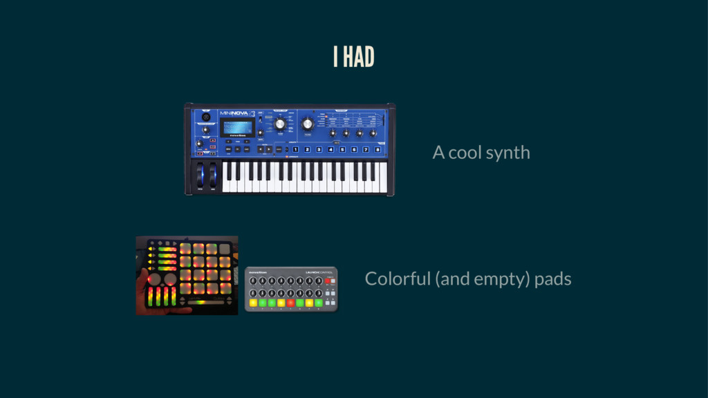 I HAD A cool synth Colorful (and empty) pads