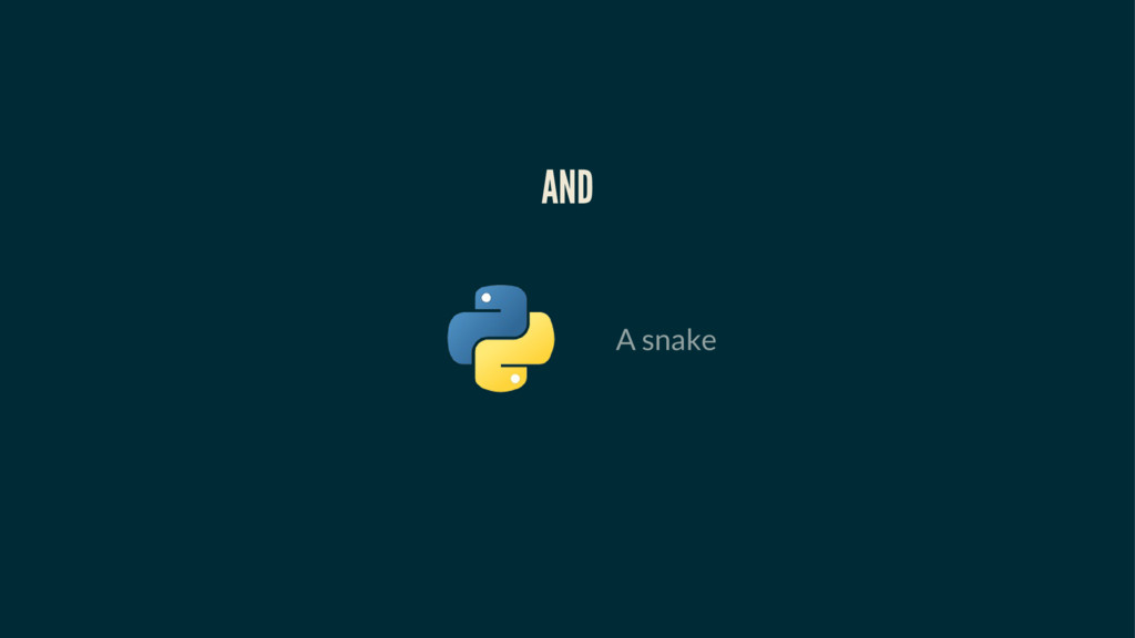 AND A snake