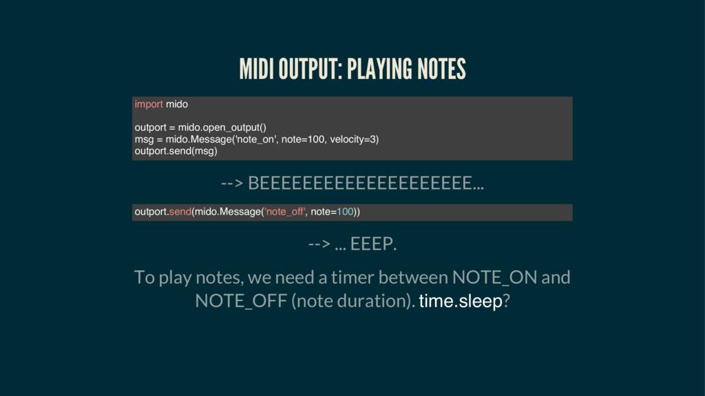 MIDI OUTPUT: PLAYING NOTES --> BEEEEEEEEEEEEEEE...