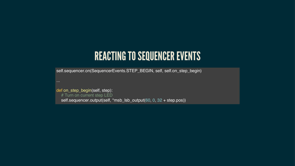 REACTING TO SEQUENCER EVENTS self.sequencer.on(...