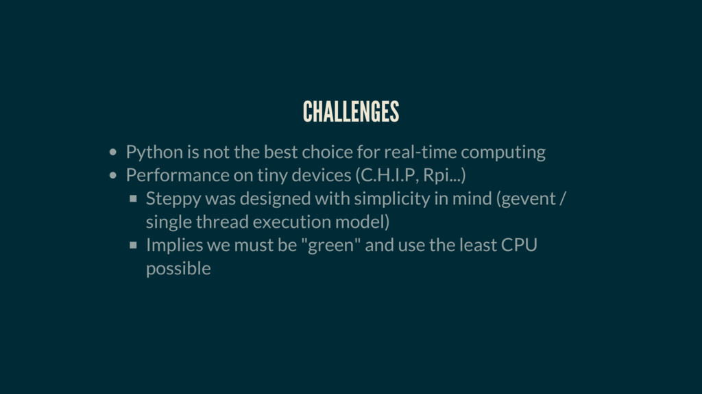 CHALLENGES Python is not the best choice for re...