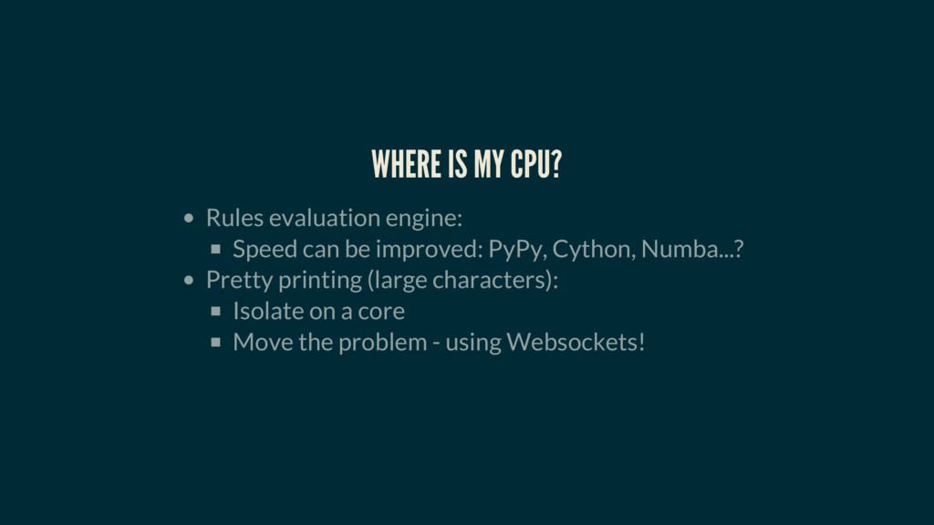 WHERE IS MY CPU? Rules evaluation engine: Speed...