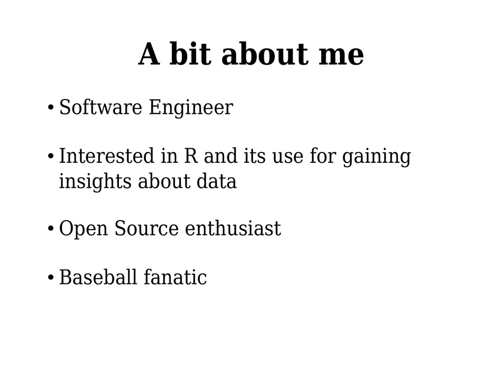 A bit about me • Software Engineer • Interested...