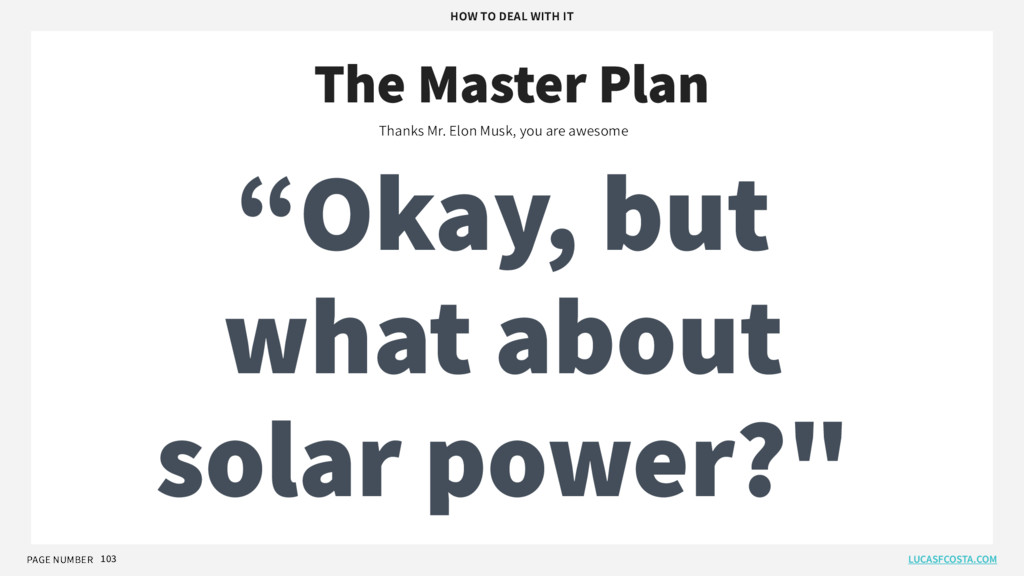 PAGE NUMBER 103 The Master Plan Thanks Mr. Elon...