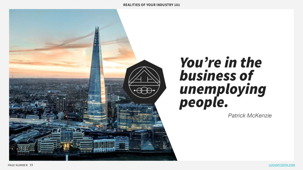 PAGE NUMBER 15 You're in the business of unempl...