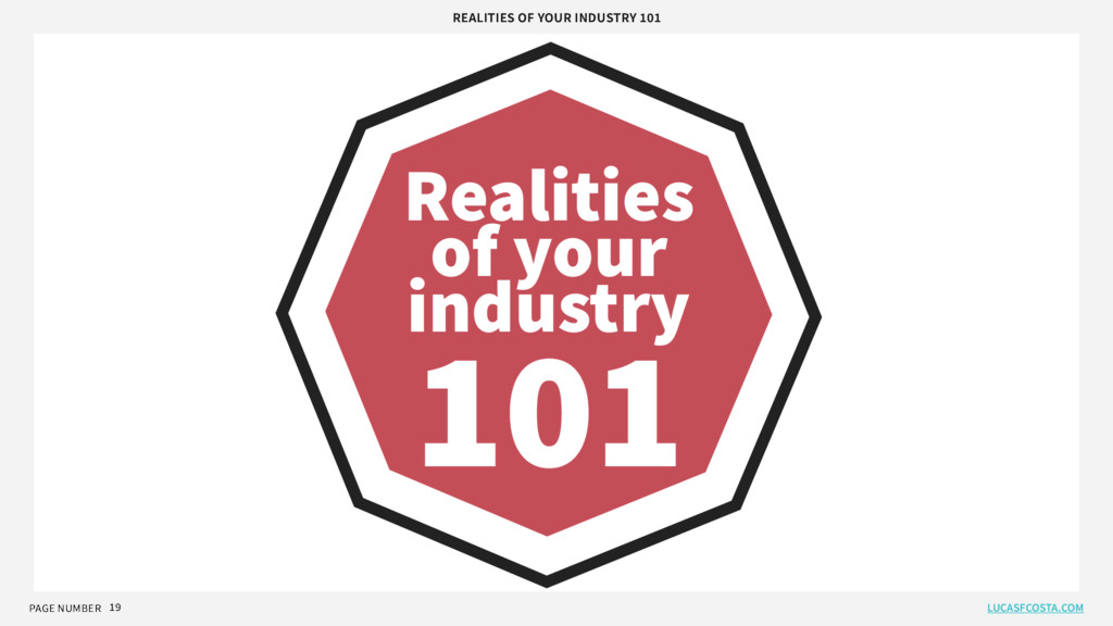 PAGE NUMBER 19 Realities of your industry 101 R...