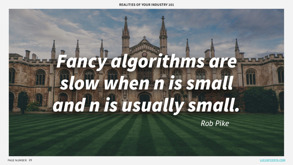 PAGE NUMBER 29 Fancy algorithms are slow when n...