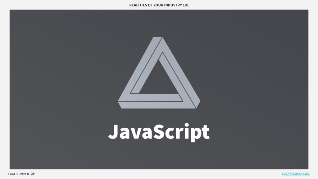 PAGE NUMBER 39 JavaScript REALITIES OF YOUR IND...