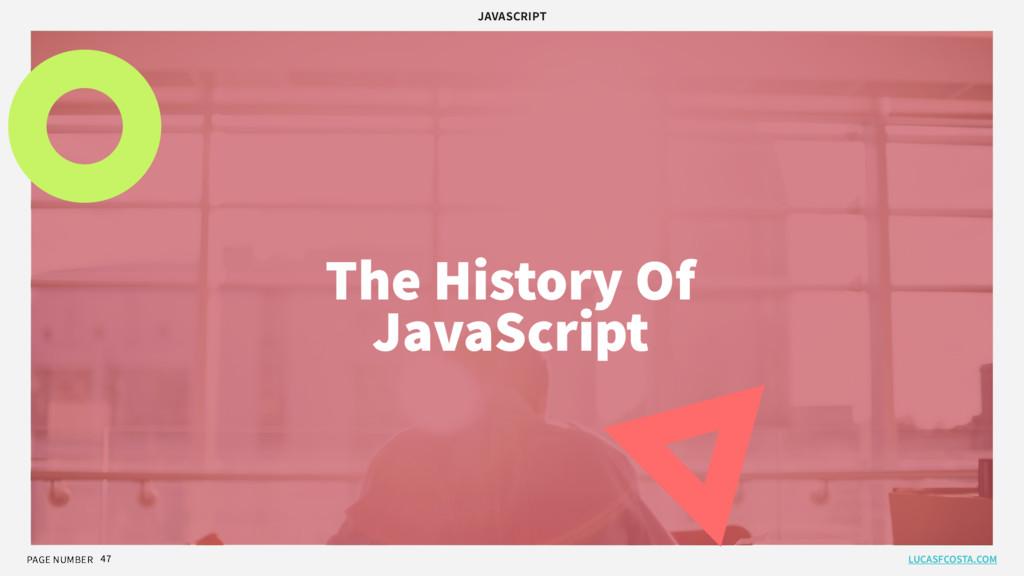 JAVASCRIPT PAGE NUMBER 47 The History Of JavaSc...