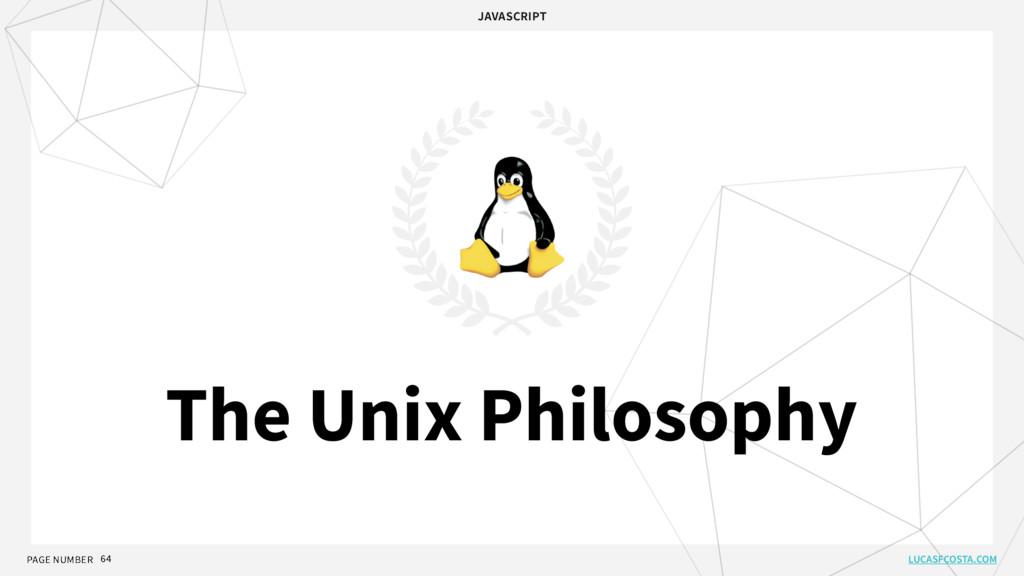 PAGE NUMBER 64 The Unix Philosophy JAVASCRIPT L...