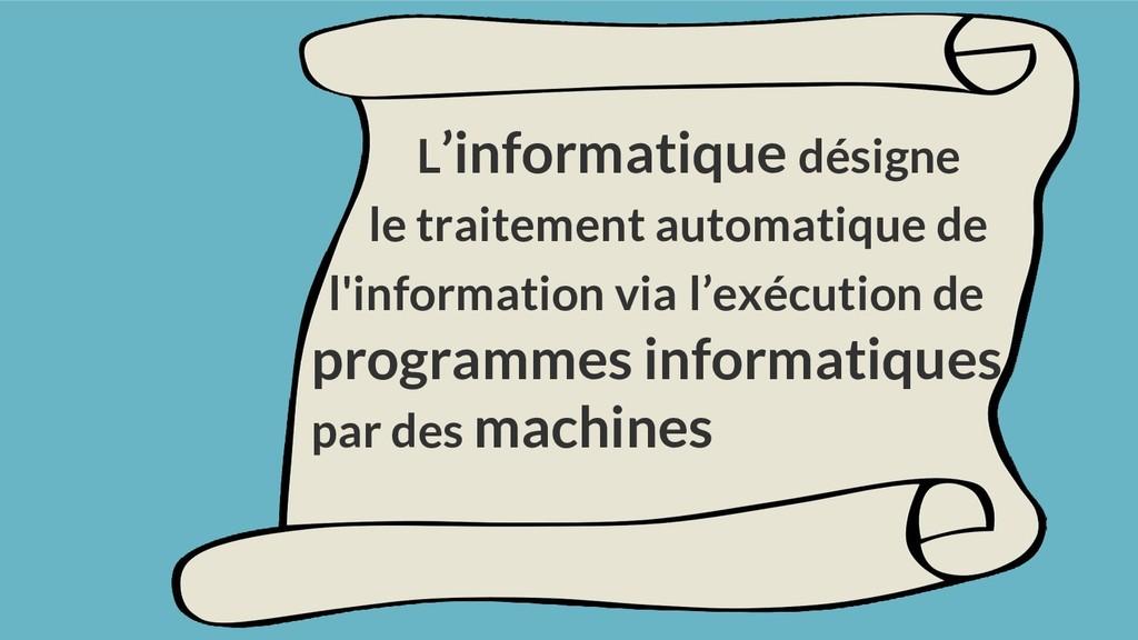 L'informatique désigne le traitement automatiqu...