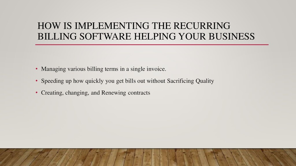 HOW IS IMPLEMENTING THE RECURRING BILLING SOFTW...