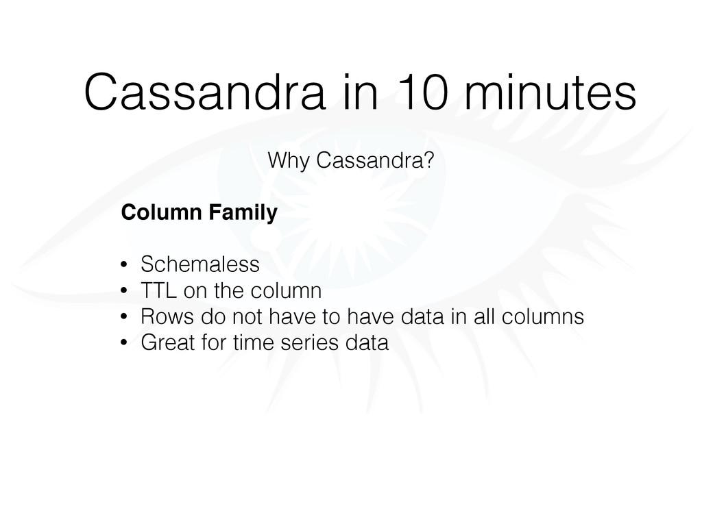 Cassandra in 10 minutes Why Cassandra? Column F...