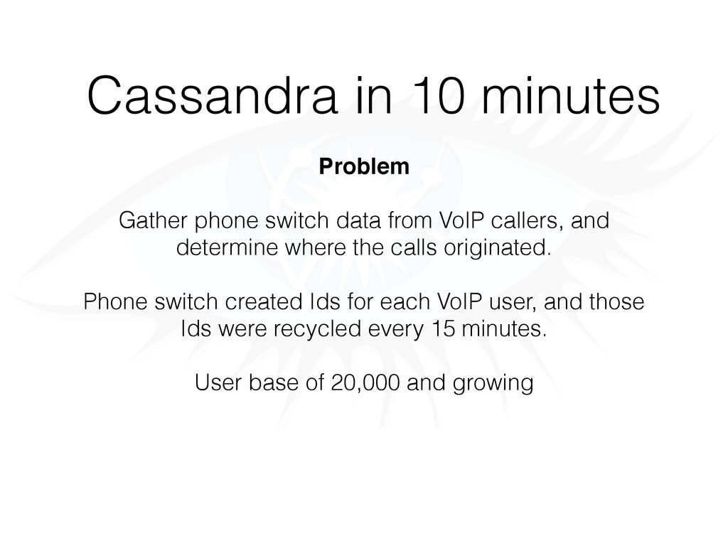 Cassandra in 10 minutes Problem Gather phone sw...