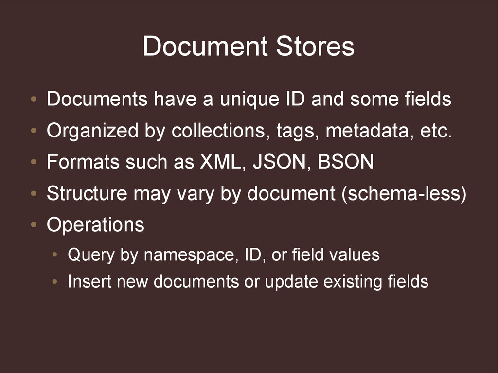 Document Stores ● Documents have a unique ID an...