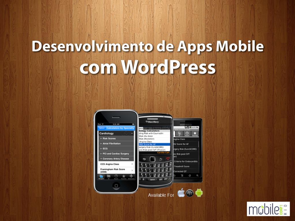 Desenvolvimento de Apps Mobile com WordPress