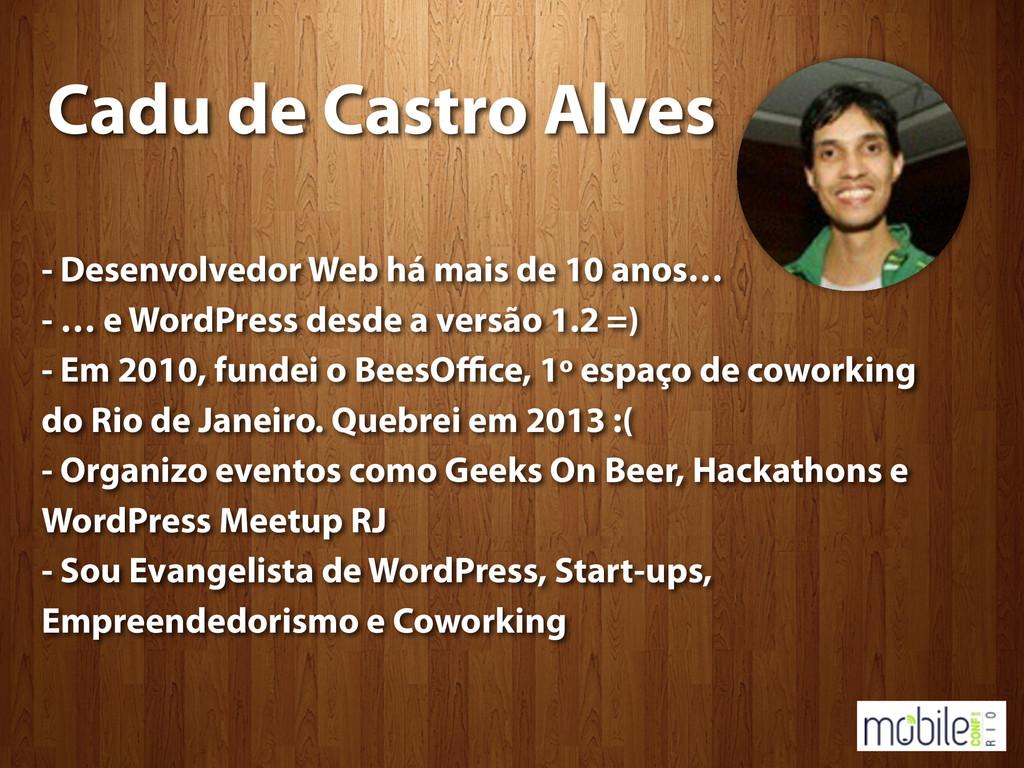 Cadu de Castro Alves - Desenvolvedor Web há mai...