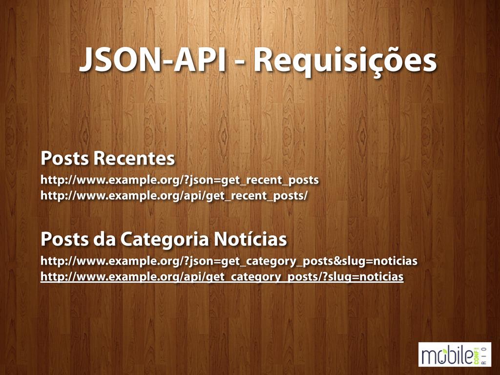 JSON-API - Requisições Posts Recentes http://ww...