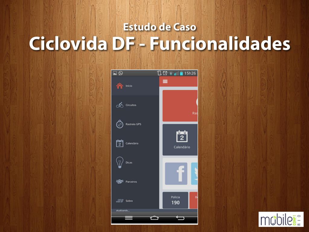 Estudo de Caso Ciclovida DF - Funcionalidades