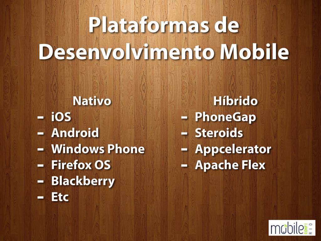 Plataformas de Desenvolvimento Mobile Nativo - ...