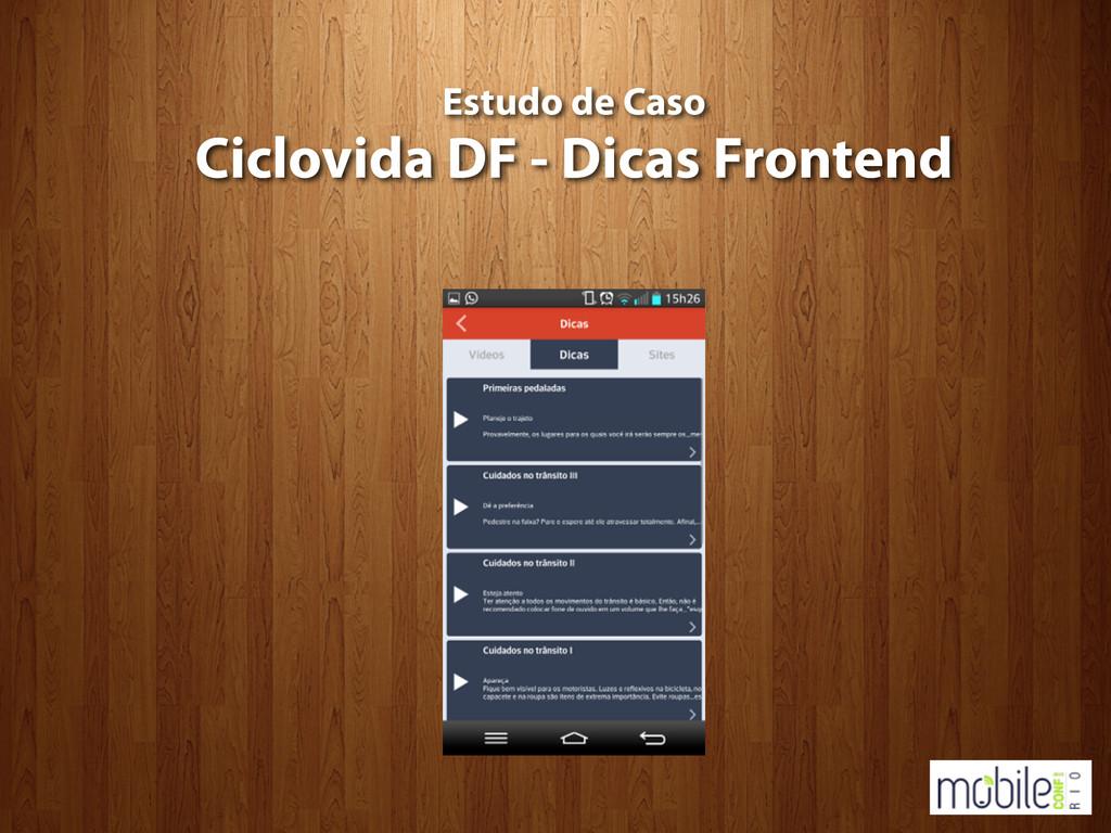 Estudo de Caso Ciclovida DF - Dicas Frontend