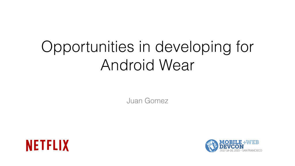 Opportunities in developing for Android Wear Ju...