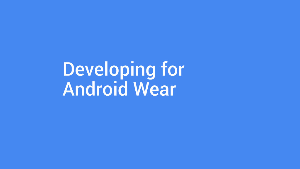 Developing for Android Wear