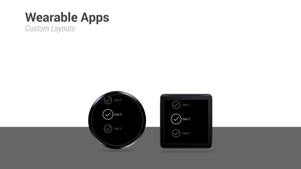 Custom Layouts Wearable Apps