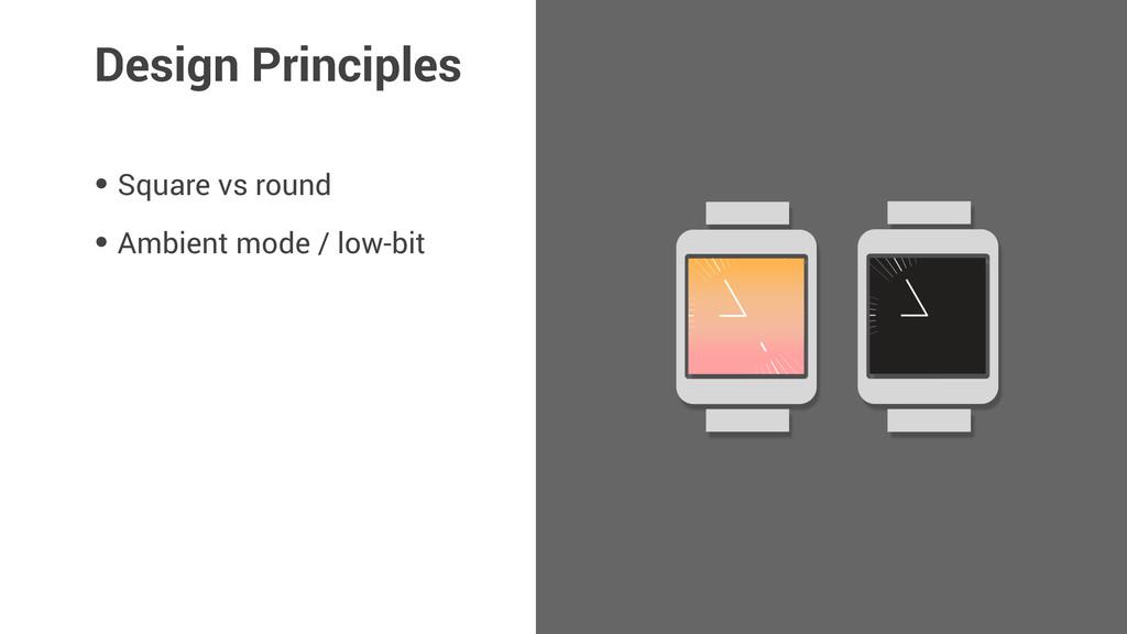 • Square vs round • Ambient mode / low-bit Desi...