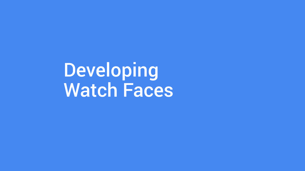 Developing Watch Faces
