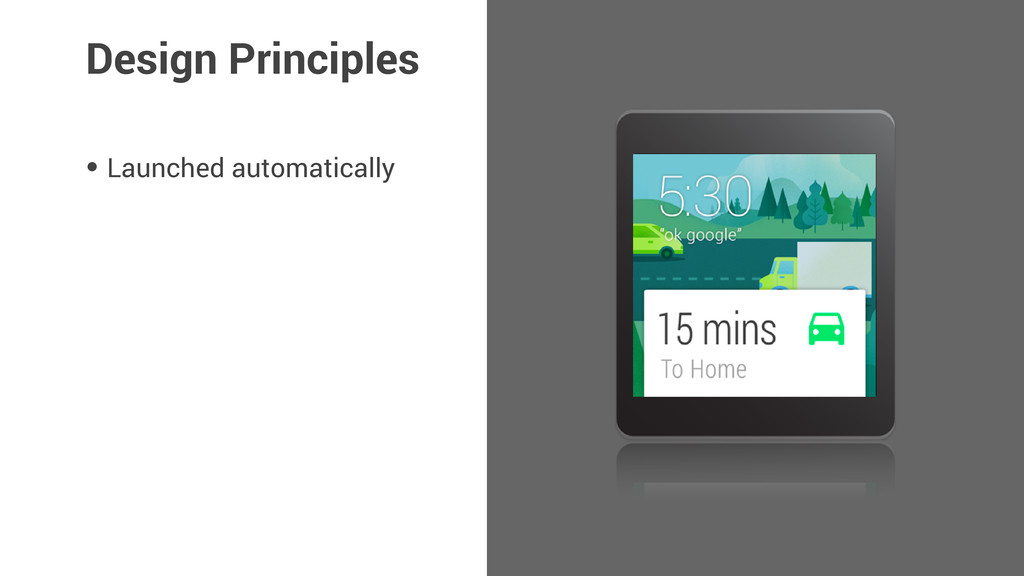 • Launched automatically Design Principles