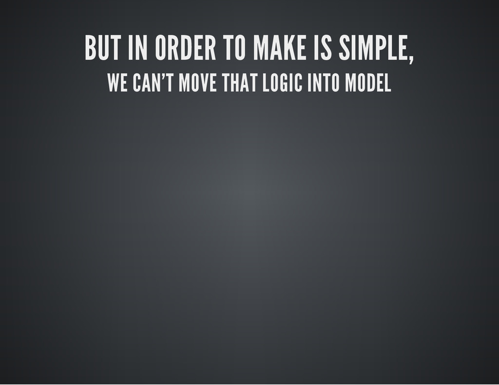 BUT IN ORDER TO MAKE IS SIMPLE, WE CAN'T MOVE T...