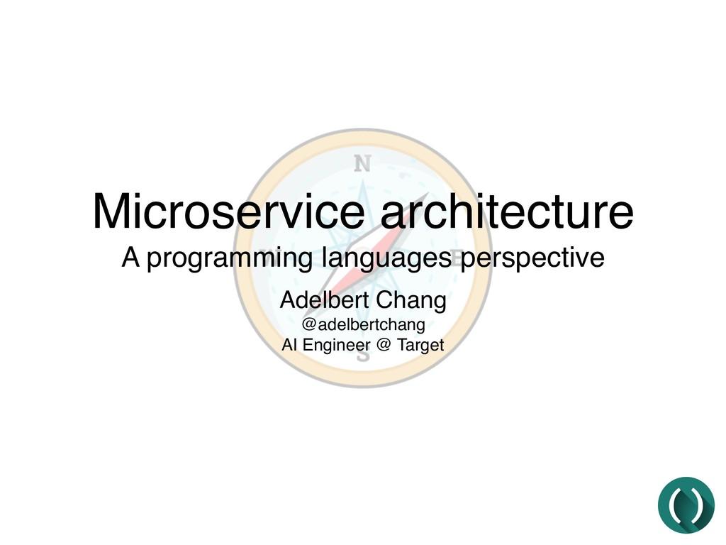 Microservice architecture A programming languag...