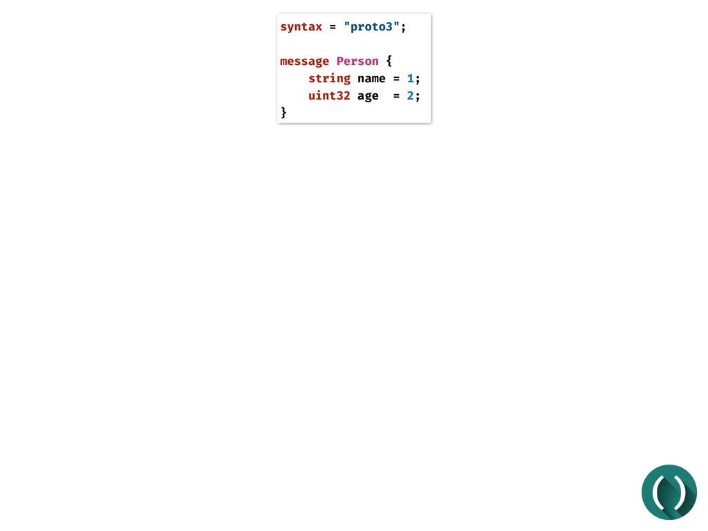 """syntax = """"proto3""""; message Person { string name..."""