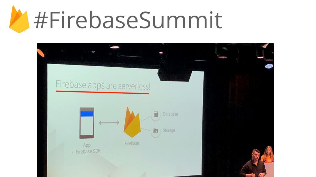 #FirebaseSummit