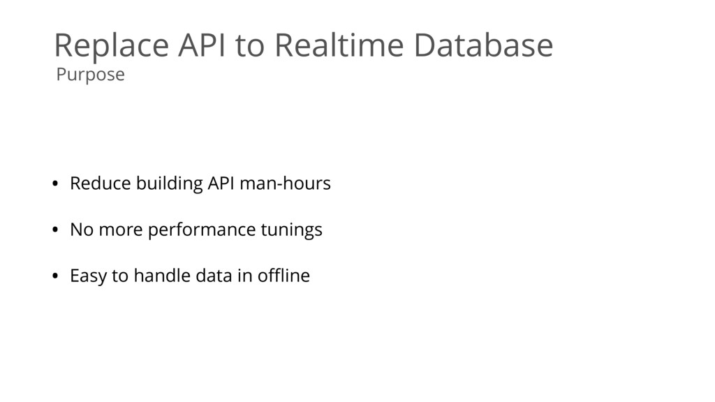 Replace API to Realtime Database • Reduce build...