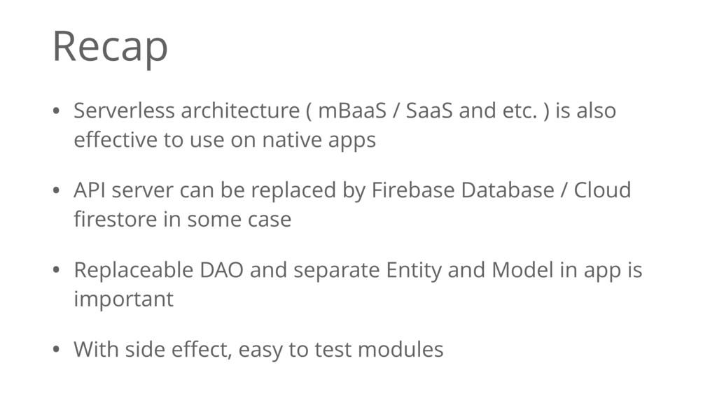 Recap • Serverless architecture ( mBaaS / SaaS ...