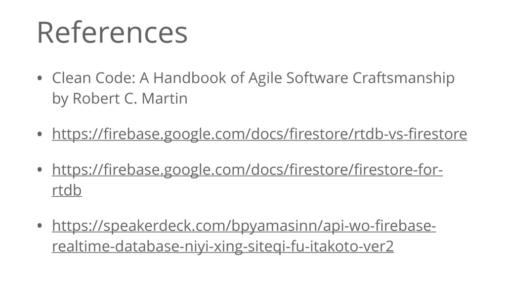 References • Clean Code: A Handbook of Agile So...