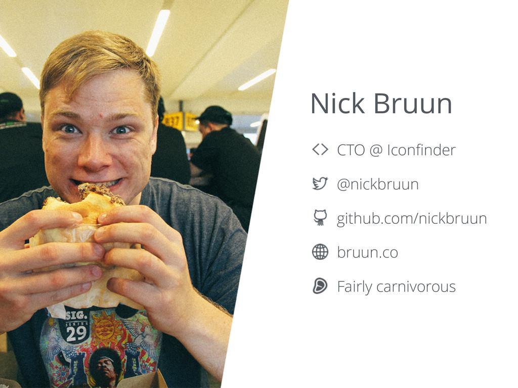 Nick Bruun github.com/nickbruun @nickbruun bruu...