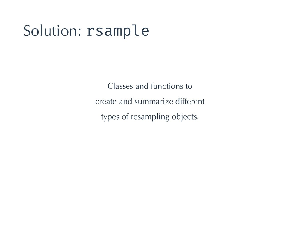 Solution: rsample Classes and functions to crea...