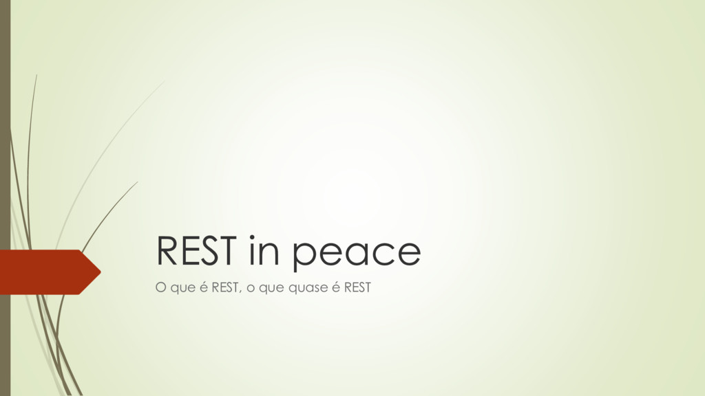 REST in peace O que é REST, o que quase é REST