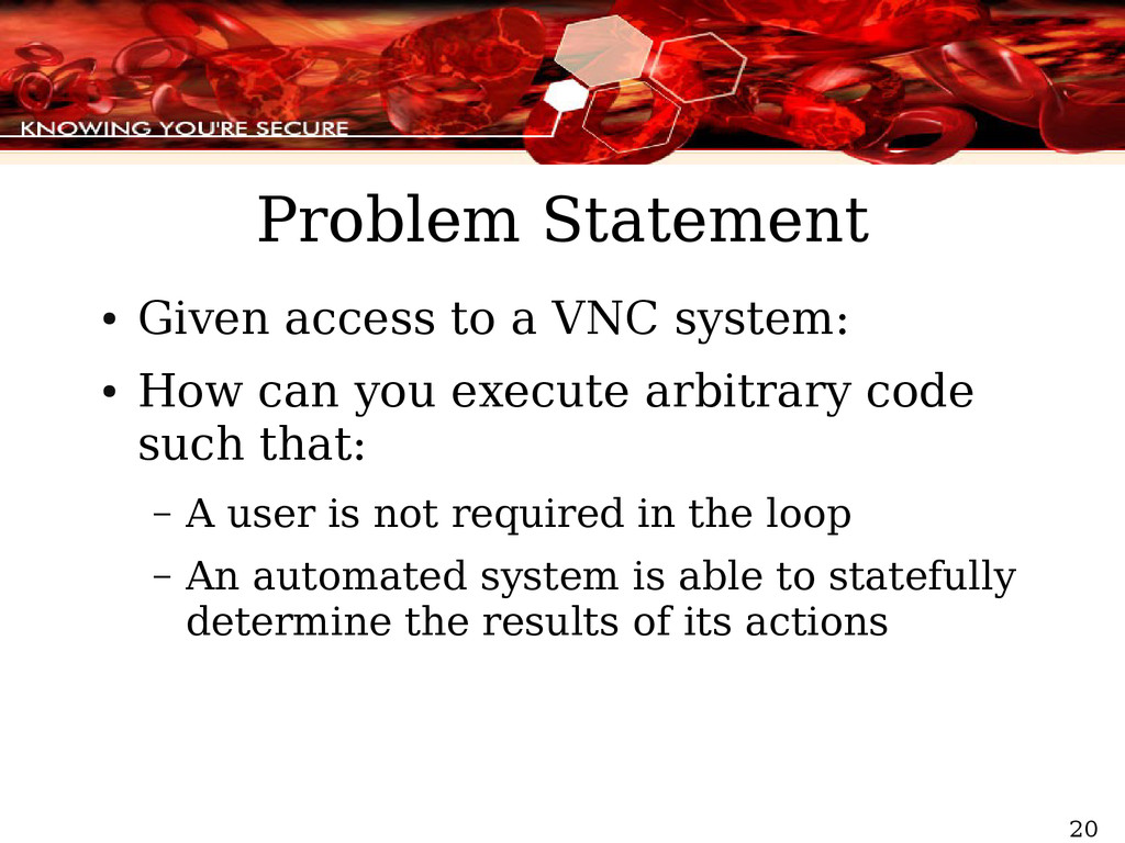 20 Problem Statement ● Given access to a VNC sy...