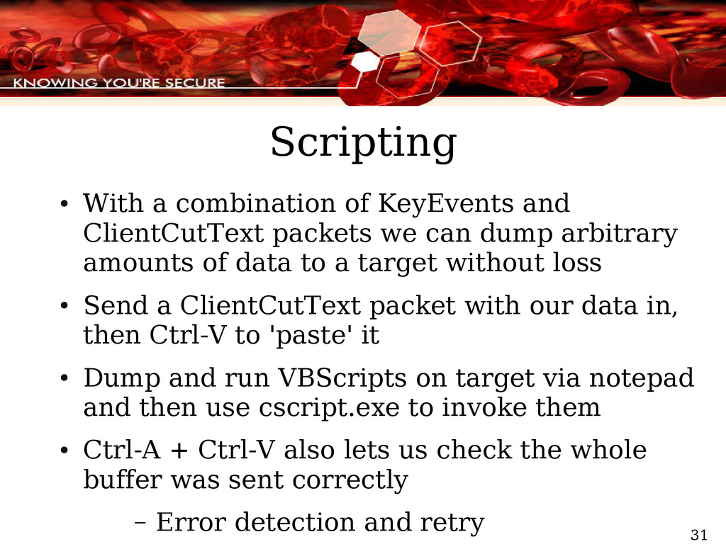 31 Scripting ● With a combination of KeyEvents ...