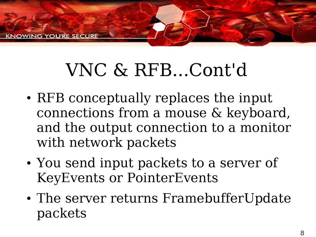 8 VNC & RFB...Cont'd ● RFB conceptually replace...