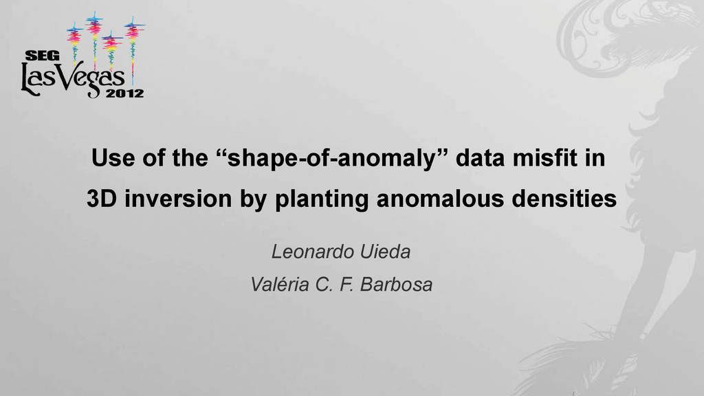 """Use of the """"shape-of-anomaly"""" data misfit in 3D..."""