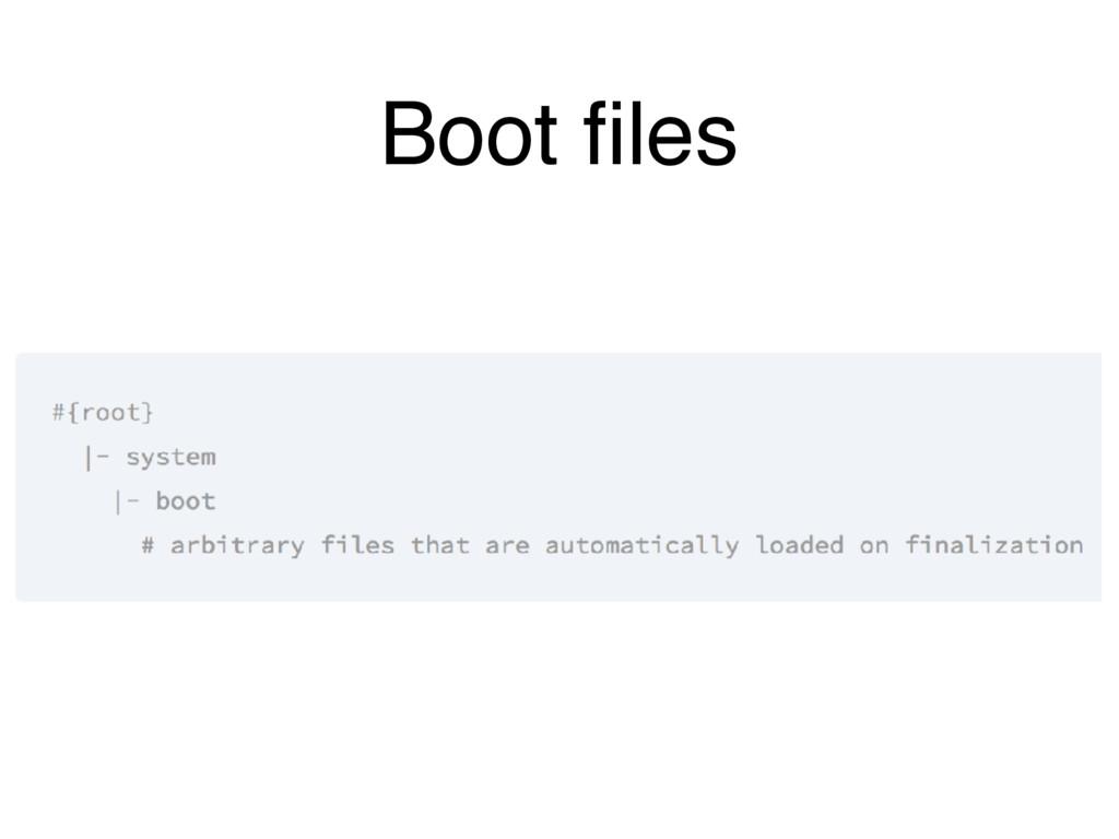 Boot files