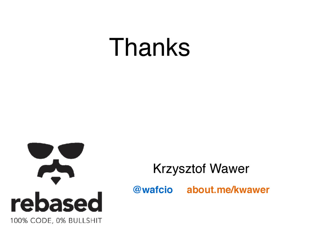 @wafcio about.me/kwawer Krzysztof Wawer Thanks