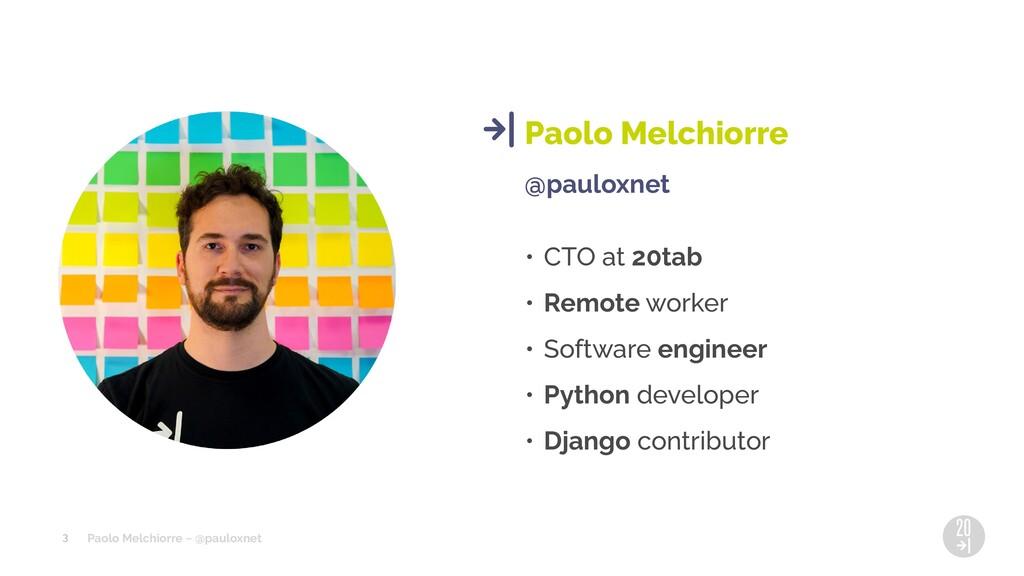 Paolo Melchiorre ~ @pauloxnet @pauloxnet • CTO ...