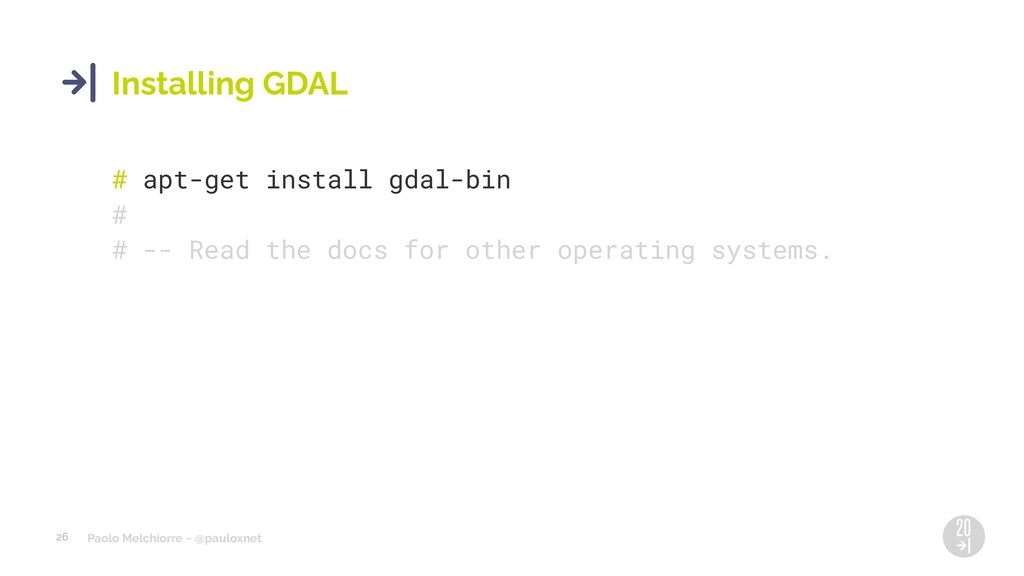 Paolo Melchiorre ~ @pauloxnet 26 Installing GDA...