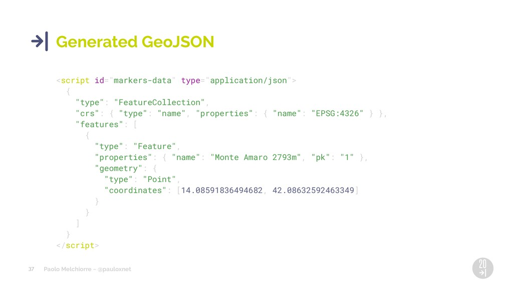 Paolo Melchiorre ~ @pauloxnet 37 Generated GeoJ...